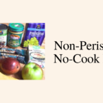 Non-Perishable No-Cook Food.